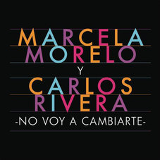 Marcela Morelo - NO VOY A CAMBIARTE - SINGLE