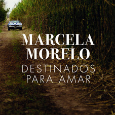 Marcela Morelo - DESTINADOS PARA AMAR - SINGLE