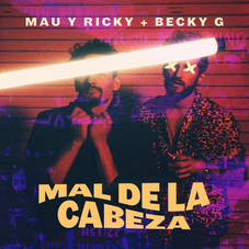 Mau y Ricky - MAL DE LA CABEZA - SINGLE