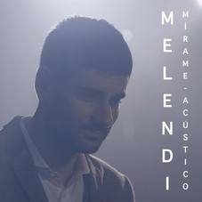 Melendi - MÍRAME (ACÚSTICO) - SINGLE