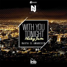 Nicky Jam - WITH YOU TONIGHT - SINGLE