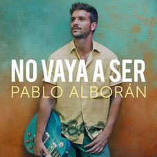 Pablo Alborán - NO VAYA A SER - SINGLE