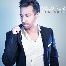 Pablo Ruiz - TU NOMBRE - SINGLE