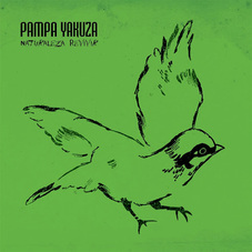 Pampa Yakuza - NATURALEZA REVIVIR (CD + DVD)