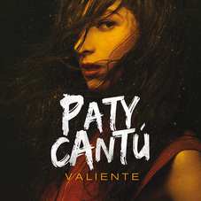 Paty Cantú - VALIENTE - SINGLE