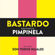 Pimpinela - BASTARDO - SINGLE