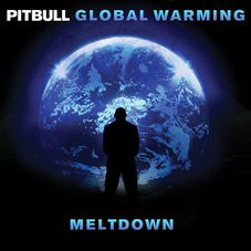 Pitbull - GLOBAL WARMING: MELTDOWN