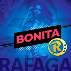 Ráfaga - BONITA - SINGLE