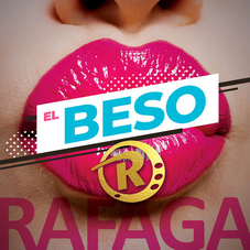Ráfaga - EL BESO - SINGLE