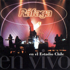Ráfaga - EN VIVO - EN EL ESTADIO CHILE