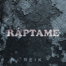 Reik - RÁPTAME - SINGLE