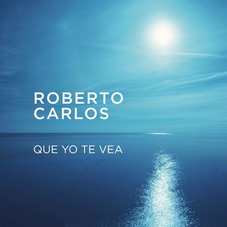 Roberto Carlos - QUE YO TE VEA - SINGLE