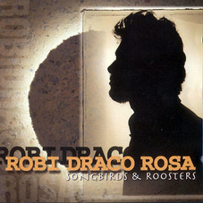 Draco Rosa - SONGBIRDS AND ROOSTERS