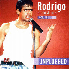 Rodrigo - SU HISTORIA VOL 2 - UNPLUGGED