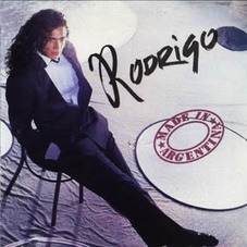 Rodrigo - MADE IN ARGENTINA