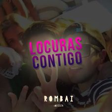 Rombai - LOCURAS CONTIGO - SINGLE