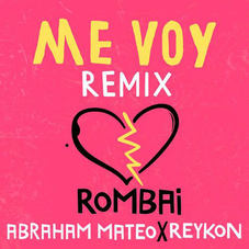 Rombai - ME VOY REMIX - SINGLE