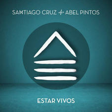 Santiago Cruz - ESTAR VIVOS - SINGLE