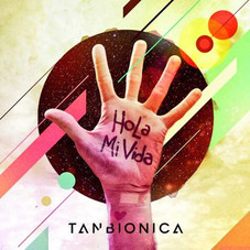 Tan Biónica - HOLA MI VIDA - SINGLE