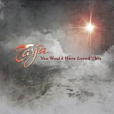Tarja Turunen - YOU WOULD HAVE LOVED THIS (SINGLE)