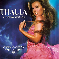 Thalía - EL SEXTO SENTIDO RE + LOADED