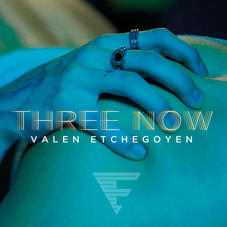 Valen Etchegoyen - THREE NOW - SINGLE