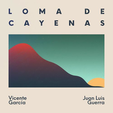 Vicente García - LOMA DE CAYENAS - SINGLE