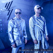 Wisin y Yandel - LOS CAMPEONES DEL PUEBLO - THE BIG LEAGUES